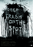 Deep Trash On The Spot